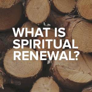 What is Spiritual Renewal? - bobthune.com